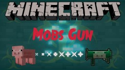 Mobs Gun Mod For Minecraft  [1.7.10]
