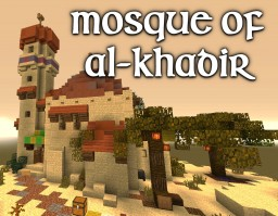 Mosque of Al-Khadir [MessyMedieval] Minecraft Map & Project