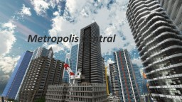 Metropolis Central [BEING RE MODELED] Minecraft Server