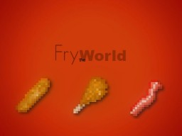 Fry the World! Minecraft Mod