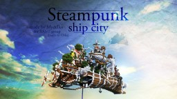 Steampunk- Industrial City ship (50 sub special) + contests