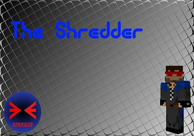 [FORGE 1.7.10] The Shredder Mod