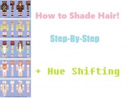 How to Shade Hair Step-By-Step + Hue shifting Minecraft Blog Post
