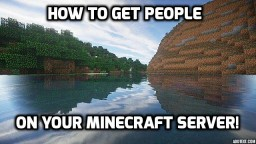 How to get players on your Minecraft Server!