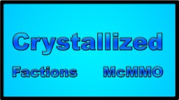 Crystallized | Faction | McMMO | 24/7 Minecraft Server