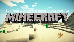 Suffocation » Minecraft Narrative Minecraft Blog Post