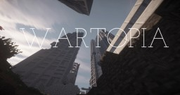 WARTOPIA - The war begins now. Minecraft Map & Project