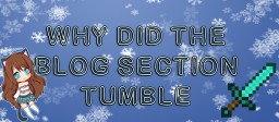Why did the blog section take a tumble? Minecraft Blog