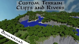 [Download] Custom Terrain Cliffs and Rivers Minecraft Map & Project
