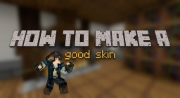 How to make a good skin Minecraft Blog