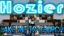 Hozier - Take Me To Church - Minecraft Note Block Version Minecraft Project
