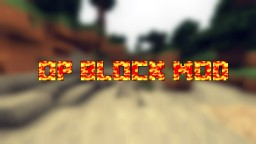 OP Block Mod [Forge] 1.0