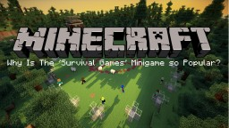 Why Is The 'Survival Games' Minigame So Popular? Minecraft Blog
