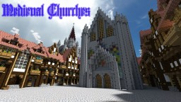 Medieval Churches Pack- romanic & gothic style - 6 parts Minecraft Map & Project
