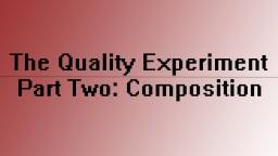 "The Quality Experiement pt. 2: ""Composition"" Minecraft"