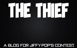 The Thief - Jiffy Pop's Contest! Minecraft Blog