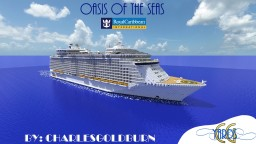 Oasis of the Seas 1:1 Scale Cruise Ship [+Download] [Full-Interior] [Worlds-Largest] Minecraft Map & Project