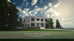 Federal Adams Colonial | GBC | Architecture Minecraft Map & Project