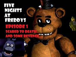 Five Nights At Freddys- Episode 1 -Scared To Death...And A little Revenge... Minecraft Blog