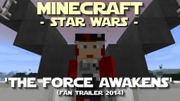 Minecraft Star Wars: The Force Awakens Fan Trailer Minecraft Project