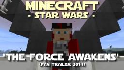 Minecraft Star Wars: The Force Awakens Fan Trailer