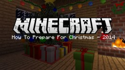 ☆ How To Prepare For Christmas ☆ - Minecraft Minecraft