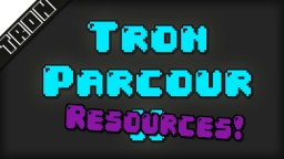 TRON PARCOUR 2 RESOURCES!
