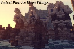 Vadact Plot: An Elven Village Minecraft Project