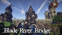 BladeRiver Bridge Minecraft Project
