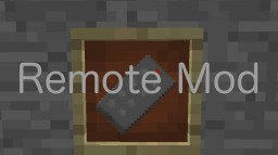 Remote Mod Minecraft Mod