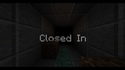 Closed In | Detailed Adventure Map Minecraft