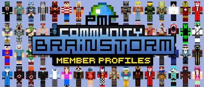 PMC Community Brainstorm : Member Profiles Minecraft Blog