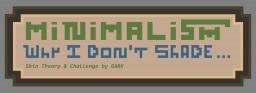 Minimalism - Why I Don't Shade Minecraft Blog Post