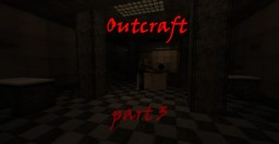 1.8 {Outcraft } Minecraft Outlast recreation horror map DEMO Part 3 Minecraft Map & Project