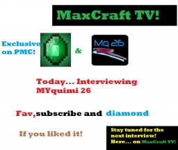 MaxCraft TV / Interview with MYquimi 26