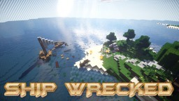 SHIP WRECKED SURVIVAL (DEMO MAP) Minecraft Map & Project