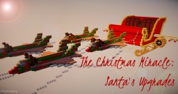 The Christmas Miracle: Santa's Upgrades | Christmas Special Minecraft Map & Project