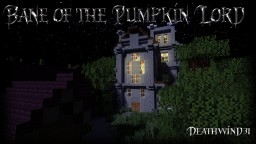 Bane of the Pumpkin Lord (Adventure Map) Minecraft Map & Project