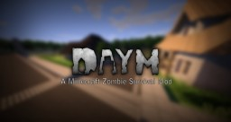 DayM 2.3.3 - The ultimate zombie apocalypse mod. (3D Guns, Zombies and much more! Inspired by DayZ)