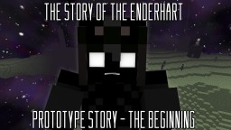 The Story of Enderhart - The Beginning [PROTOTYPE] Minecraft Blog