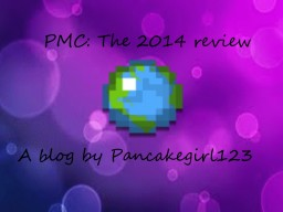 PMC: The 2014 Review [Home Reel] Minecraft Blog