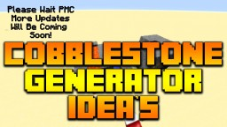 Cobblestone Generator Ideas! Minecraft Map & Project