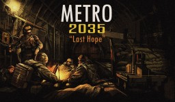 METRO 2035 LAST HOPE Minecraft Map & Project