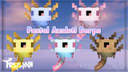 Pastel Axolotl Derps Minecraft Texture Pack