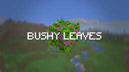 Bushy Leaves Minecraft Texture Pack