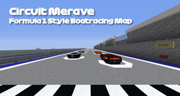 Circuit Merave - Formula 1 Style Racetrack for Boats Minecraft Map & Project
