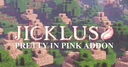 Jicklus 1.17 [PRETTY IN PINK ADDON] Minecraft Texture Pack