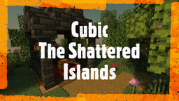 Cubic: The Shattered Islands Minecraft Map & Project
