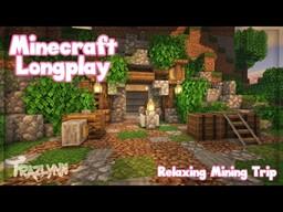 Minecraft Survival Longplay - Relaxing Mining Adventure (No Commentary) Minecraft Blog