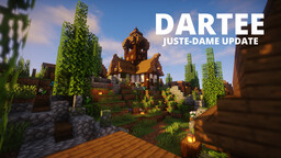 Dartee - Juste-Dame Update ! Minecraft Map & Project